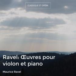 Ravel: Œuvres pour violon et piano