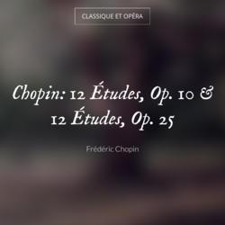 Chopin: 12 Études, Op. 10 & 12 Études, Op. 25
