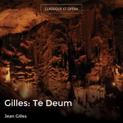 Gilles: Te Deum