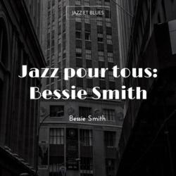 Jazz pour tous: Bessie Smith