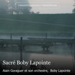 Sacré Boby Lapointe