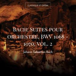 Bach: Suites pour orchestre, BWV 1068 - 1070, vol. 2