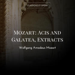 Mozart: Acis and Galatea, Extracts