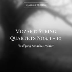 Mozart: String Quartets Nos. 1 - 10