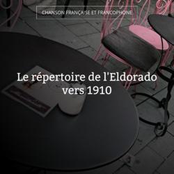 Le répertoire de l'Eldorado vers 1910