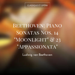 "Beethoven: Piano Sonatas Nos. 14 ""Moonlight"" & 23 ""Appassionata"""