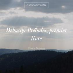 Debussy: Préludes, premier livre
