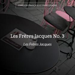 Les Frères Jacques No. 3