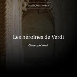 Les héroïnes de Verdi