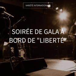 "Soirée de gala à bord de ""Liberté"""