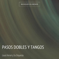 Pasos Dobles y Tangos