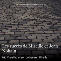 Les succès de Mireille et Jean Nohain