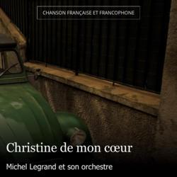 Christine de mon cœur
