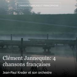 Clément Jannequin: 4 chansons françaises