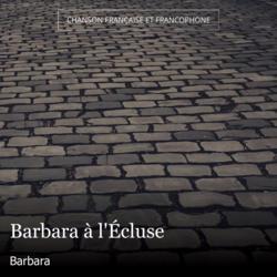 Barbara à l'Écluse