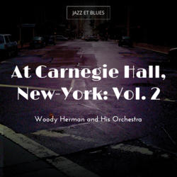 At Carnegie Hall, New-York: Vol. 2