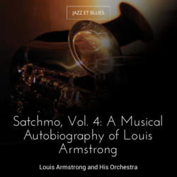 Satchmo, Vol. 4: A Musical Autobiography of Louis Armstrong