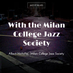 With the Milan College Jazz Society