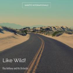Like Wild!