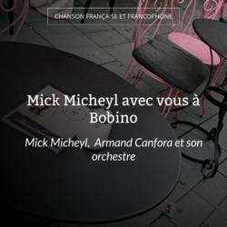 Mick Micheyl avec vous à Bobino
