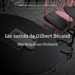 Les succès de Gilbert Bécaud