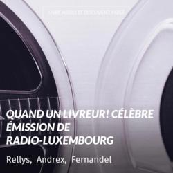 Quand un livreur! Célèbre émission de Radio-Luxembourg