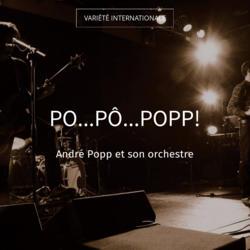 Po...Pô...Popp!