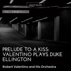 Prelude to a Kiss: Valentino Plays Duke Ellington