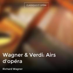 Wagner & Verdi: Airs d'opéra