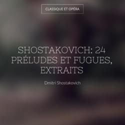Shostakovich: 24 Préludes et fugues, extraits