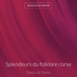 Splendeurs du folklore corse