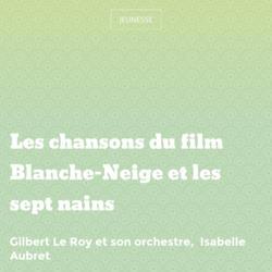 Les chansons du film Blanche-Neige et les sept nains