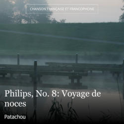 Philips, No. 8: Voyage de noces