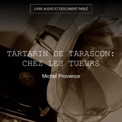Tartarin de Tarascon: Chez les tueurs