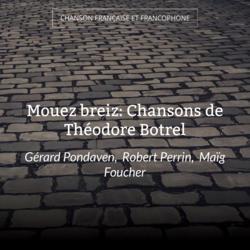 Mouez breiz: Chansons de Théodore Botrel