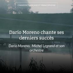 Dario Moreno chante ses derniers succès