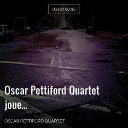 Oscar Pettiford Quartet joue...