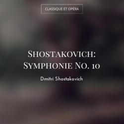 Shostakovich: Symphonie No. 10