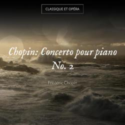Chopin: Concerto pour piano No. 2