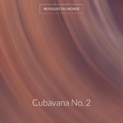 Cubavana No. 2
