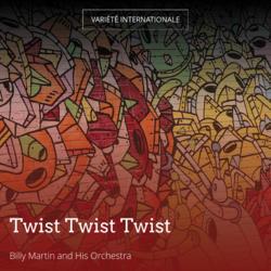 Twist Twist Twist