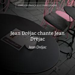 Jean Dréjac chante Jean Dréjac