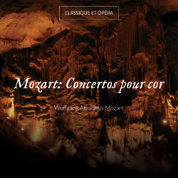 Mozart: Concertos pour cor