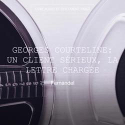 Georges Courteline: Un client sérieux, La lettre chargée