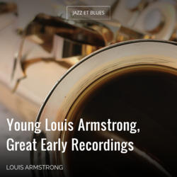 Young Louis Armstrong, Great Early Recordings