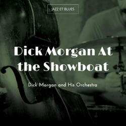Dick Morgan At the Showboat