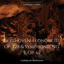 Beethoven: Leonore III, Op. 72b & Symphonie No. 5, Op. 67