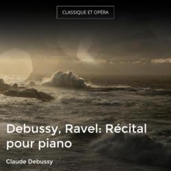 Debussy, Ravel: Récital pour piano