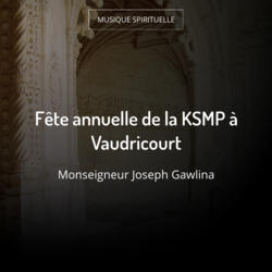 Fête annuelle de la KSMP à Vaudricourt