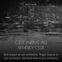 C'est arrivé au whisky-club
